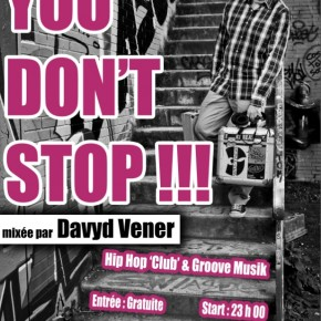Samedi 3 novembre 2012 - You Don't Stop !!!