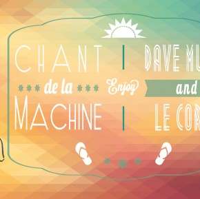 Samedi 24 Mai 2014 - Le Chant de la Machine