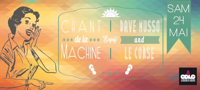 Le Chant de la Machine - Samedi 24 Mai 2014