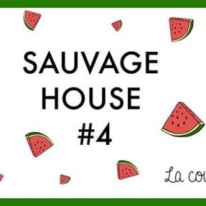 SAUVAGE HOUSE #4 - Jeudi 22 Janvier