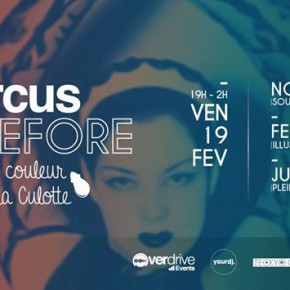 "Vendredi 19 Février - Before officiel ""Friday Circus"""