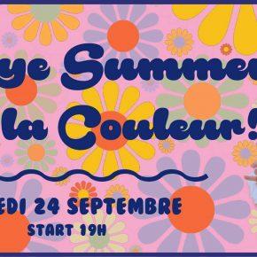 Samedi 24 Septembre - GOODBYE SUMMER...HELLO LA COULEUR!