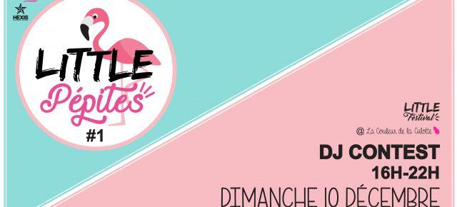 Dimanche 10 Décembre - LITTLE PÉPITES #1 (DJ Contest)
